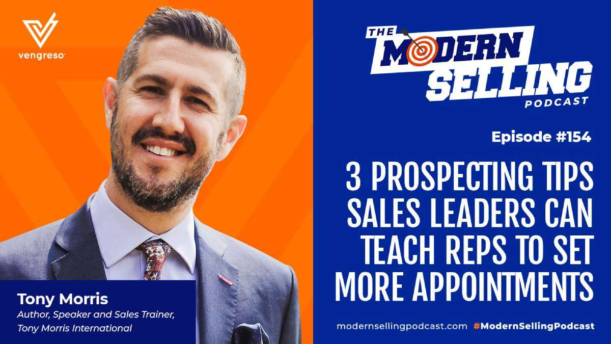 3 Prospecting Tips Sales Leaders can Teach Reps to Set More Appointments, with Tony Morris